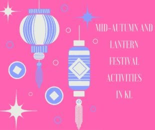 Mid-Autumn Lantern Festival events in KL