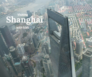 Lights, Cameras and Action: A Trip to Shanghai with Kids