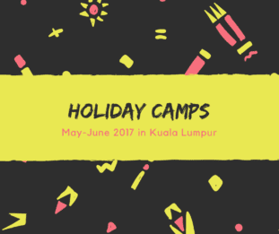 Holiday camps in KL in May-June 2017