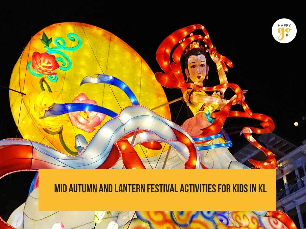 Mid Autumn Festival Events In Kl Happy Go Kl